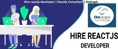 Hire reactjs developer | Reactjs Consultant | OnGraph