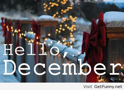 Hello, December I say to you welcome