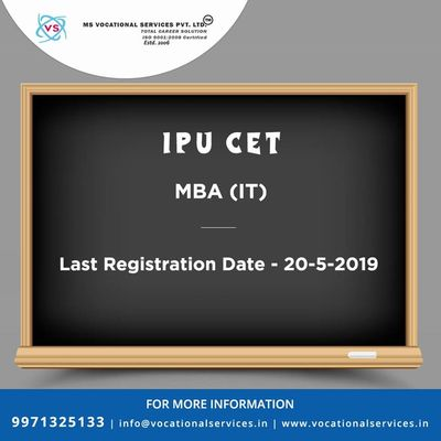 IPU CET, MBA in IT, Exam Last Registration Date 20-5-2019