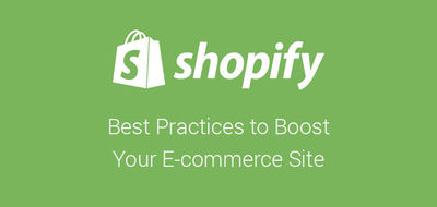 Shopify Best Practices to Boost Your E-commerce Site...!!!