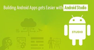 Building Android Apps gets Easier with Android Studio Released