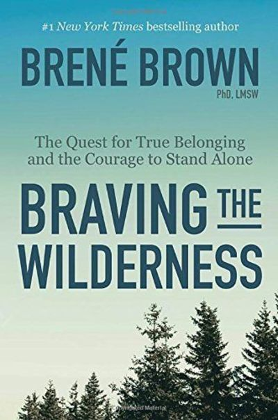 Braving the Wilderness: The Quest for True Belonging and ... https://www.amazon.com/dp/0812995848/ref=cm sw r pi awdb t1 x dh2zAbK8AVWD0