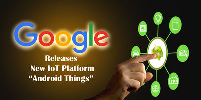 Google Launches Developer's Preview of Android Things Accelerating IoT Development.jpg