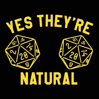 They're Natural Gamer Dice Unisex T-Shirt $22.99 �œ�Handcrafted in the USA! �œ�