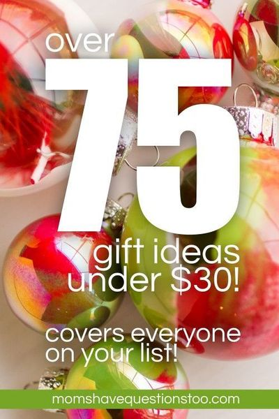 Over 75 Gift Ideas Under 30 dollars! Most are 5-10 dollars. Ideas for everyone on your list.