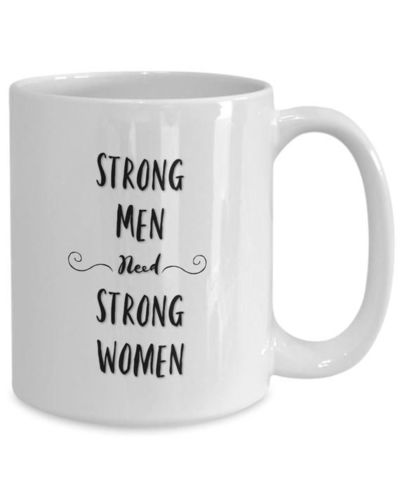 Strong men need strong women White Ceramic Coffee Mug |Wedding Gift | Engagement Gift | Anniversary| Newly Weds| Couple| Bride| Groom| $15.95