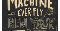 """Love the style. And the irony. - """"No flying machine will ever fly from New York to Paris"""" - Orville Wright, builder of the first airplane."""