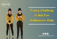 http://wholesaleconnections-uk.blogspot.com/2018/07/fancy-clothing-is-not-for-halloween-only.html