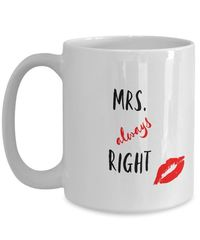 Mrs. always right White Ceramic Coffee Mug |Wedding Gift | Engagement Gift | Anniversary| Newly Weds| Couple| Bride| Groom| $18.95