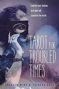 Tarot For Troubled Times By Miro & Reed $16.95
