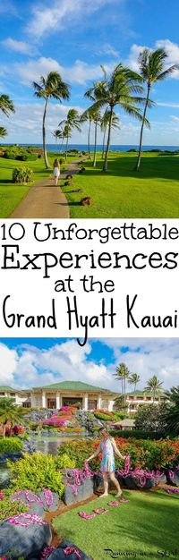 10 Unforgettable Experiences at the Grand Hyatt Kauai Resort and Spa