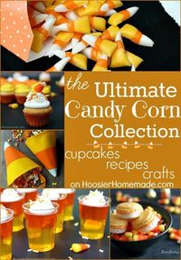 Recipes, Cupcakes and Crafts - the BEST Candy Corn Collection! Love or Hate Candy Corn that's OK, you can whip up these fun yellow, orange and white treats!