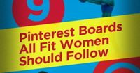 Follow THESE boards to add fitspiration to your Pinterest feed