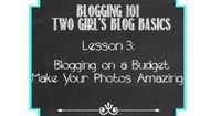 Blogging on a budget Make your photos looks amazing