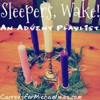 Sleepers, Wake! An Advent Music Guide and Playlist
