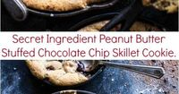 Secret Ingredient Peanut Butter Stuffed Chocolate Chip Skillet Cookie: Game Day, V-Day, Any Day, these skillet cookies are the best! At halfbakedharvest.com