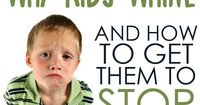 Why Kids Whine and How to Get Them to Stop