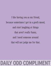 All the time! And we join each others laughter. Usually. Or you laugh for a long time and I just kinda sit there and smile at you, amused at your random laugh attack. (i.e. in FroYo or house of soup;)