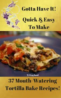Now Choose From Multiple Easy & Delicious 37 Mouth-Watering Tortilla Bake Recipes To Create That Perfect Meal. We're pretty much obsessed with make-ahead meals today, so here are some easy to make tortilla bake recipes specifically to be a freez...