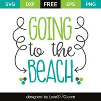 *** FREE SVG CUT FILE for Cricut, Silhouette and more *** Going to the beach