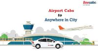 Airport Cabs Pickup and Drop Services to Anywhere in City - Beecabs Online Cab Booking in India