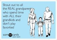 Free, Family Ecard: Shout out to all the REAL grandparents who spend time with ALL their grandkids and don't play favorites!