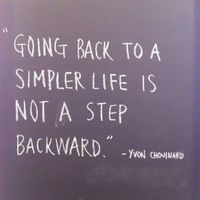 Going back to a simpler life is not a step backward | Inspirational Quotes