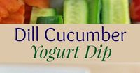 Creamy Dill Cucumber Yogurt Dip is sure to be a hit an any party and makes a great healthy snack for dipping veggies.