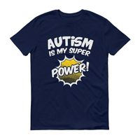Autism Superpower Autism is my Superpower Au Awareness day gift T-shirt $24.00