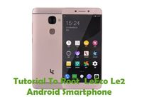 This tutorial will precisely help you to Root LeEco Le2 Android Smartphone Using Framaroot.