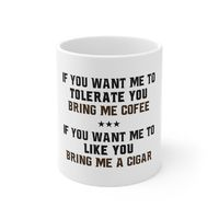 Ceramic Mug, Cup Print 28, Text Saying. This 11oz. mug makes a great gift that is appreciated & practical