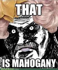 THAT IS MAHOGANY.