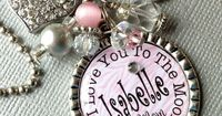 PERSONALIZED I Love You To The Moon and Back Necklace by buttonit, $20.50 Change the s to a z and you'll have her name :)
