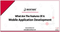 What are the Features Of a Mobile Application Development