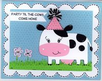 Glora's Crafts: Party Til the Cows Come Home