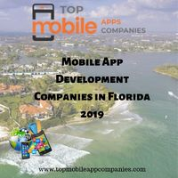 Find Top Mobile App Development Companies in Florida 2019, which make custom Android and iOS mobile applications. Get in touch for the best Application.  https://www.topmobileappcompanies.com/top-ten-mobile-app-development-companies-in-florida-2019/