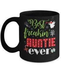 Great Family Store Best Freakin' Auntie Ever Family Aunt Christmas Mug $19.95