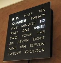 cool clock! It's called a Word Clock and they are handmade in Europe and very expensive. However, it is also an app for your smart phone, and that's much cheaper.