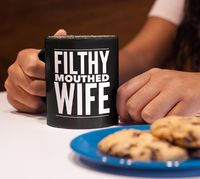Filthy Mouthed Wife Coffee Mug Tea Cup - Pop Culture - Persist - Resist $24.95