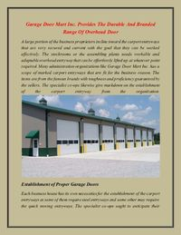 Garage Door Mart Inc. Provides The Durable And Branded Range Of Overhead Door A largeportion of the businessproprietorsinclinetoward the carportentryways that are very secured and current with the goal that they can be worked effectively. The stockrooms o...