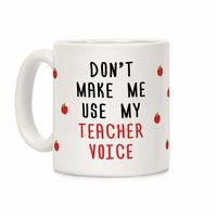 Who do you know who would love this? Don't Make Me Use My Teacher Voice Ceramic Coffee Mug Handcrafted in the USA! $15.99