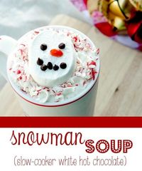 Snowman Soup (slow cooker white hot chocolate)