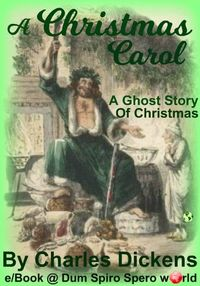 As A XMAS GIFT Especially 4 U ~ U Can Download For FREE ~ A CHRISTMAS CAROL by Charles Dickens ~ At Dum Spiro Spero wOrld x