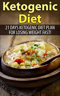Ketogenic Diet: 21 days Ketogenic Diet plan for Losing Weight Fast! ( over 70 Ketogenic Recipe) (ketogenic diet, ketogenic diet carb diet, low carb diet, Ketogenic cookbook, Ketogenic Recipes) by Alex Rues, http://www.amazon.com/dp/B00MYNU...
