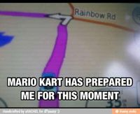 I'd like to say I'm prepared, but Rainbow Road kills me every time.