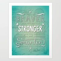Braver Than You Think Art Print by Brittany Johnston - $17.68