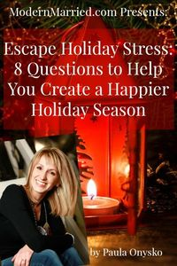 Avoid holiday stress with 8 Questions that will help you create a happier holiday season by Paula Onysko