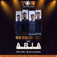 Top Of The World - Now The Season is about to start within two days NEW YEAR EVE - 2021 with Aria Live Brand 31st December 8 pm Onwards. Enjoy This wonderful and auspicious evening with Tow Restaurant.