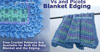 Enjoy this free crochet pattern for an edging that features lacy v stitches crowned with lovely picots, originally designed to finish a baby blanket.