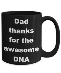 Dad thanks for the awesome dna father's day gift black ceramic coffee mug $17.99